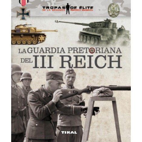 LA GUARDIA PRETORIANA DEL III REICH