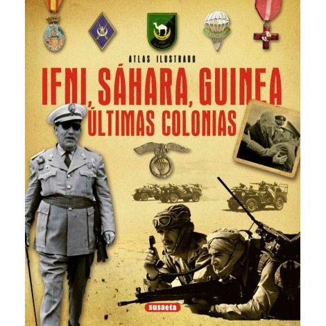 IFNI, SÁHARA, GUINEA ÚLTIMAS COLONIAS
