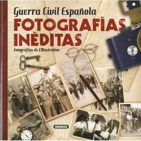 GUERRA CIVIL ESPAÑOLA. FOTOGRAFÍAS INEDITAS