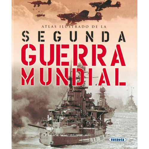 ATLAS ILUSTRADO DE LA SEGUNDA GUERRA MUNDIAL