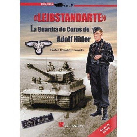 LEIBSTANDARTE, LA GUARDIA CORPS DE ADOLF HITLER