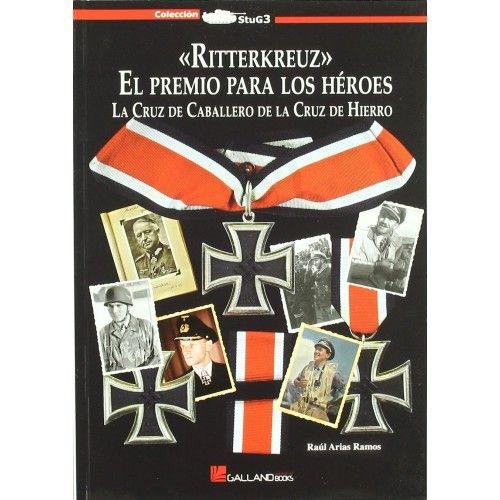 RITTERKREUZ, EL PREMIO PARA LOS HEROES