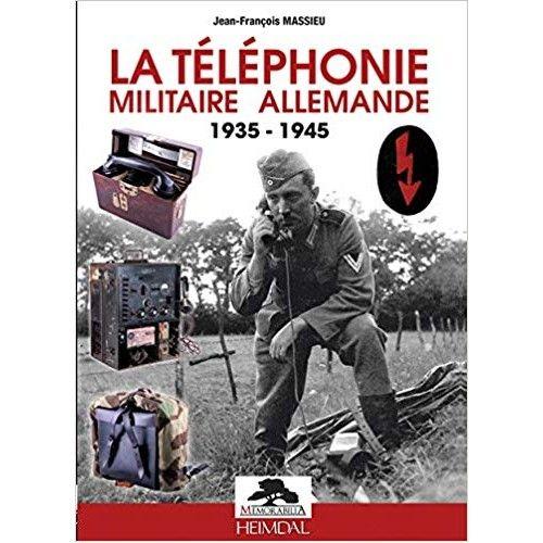 LA TELEPHONIE MILITAIRE ALLEMANDE 1935-1945